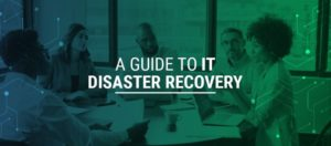 Guide to IT disaster recovery